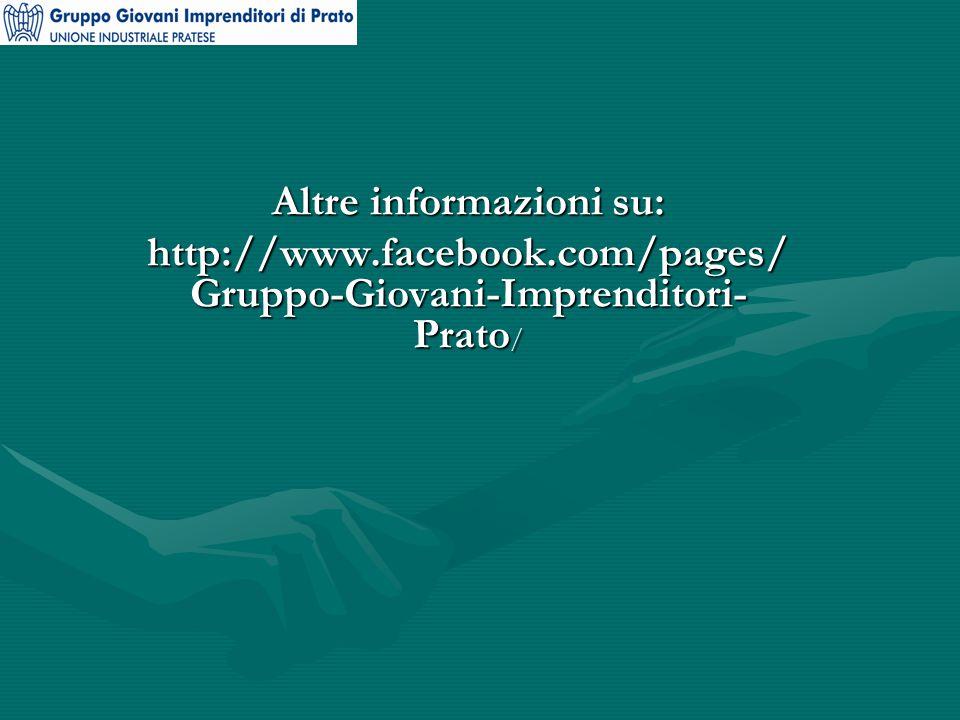 Altre informazioni su: http://www.facebook.com/pages/ Gruppo-Giovani-Imprenditori- Prato /
