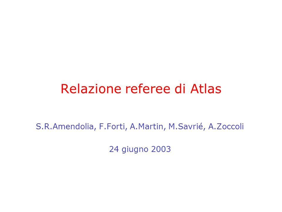 23-24 Giugno 2003CSN1 - Referee di Atlas12 20032004 Assembly line OctNovDecJanFebMarAprMayJunJulAugSepOctNovDec 1 Chamber typeBML BOL expected no.101510 (1) 1520 61620 R 2 Type BMS BOS/R F expected no.