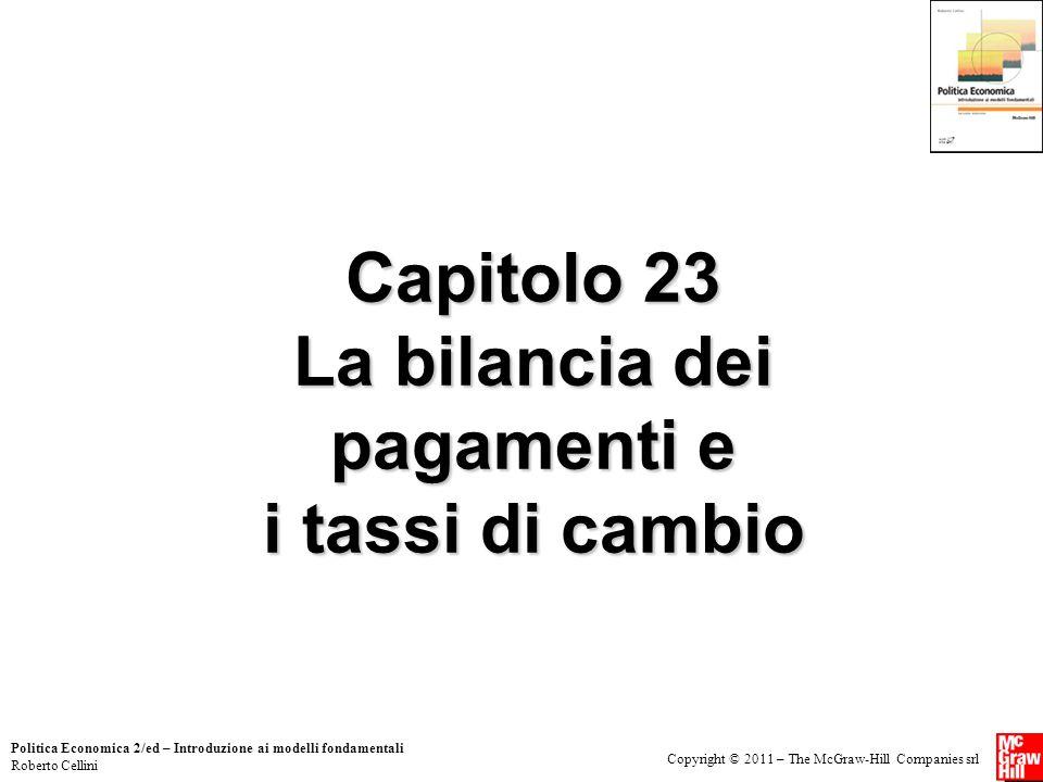 Copyright © 2011 – The McGraw-Hill Companies srl Politica Economica 2/ed – Introduzione ai modelli fondamentali Roberto Cellini Capitolo 23 La bilanci