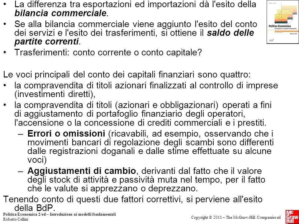 Copyright © 2011 – The McGraw-Hill Companies srl Politica Economica 2/ed – Introduzione ai modelli fondamentali Roberto Cellini La differenza tra espo