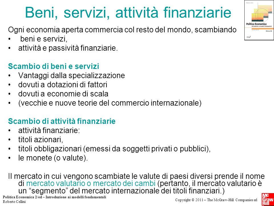 Copyright © 2011 – The McGraw-Hill Companies srl Politica Economica 2/ed – Introduzione ai modelli fondamentali Roberto Cellini Beni, servizi, attivit