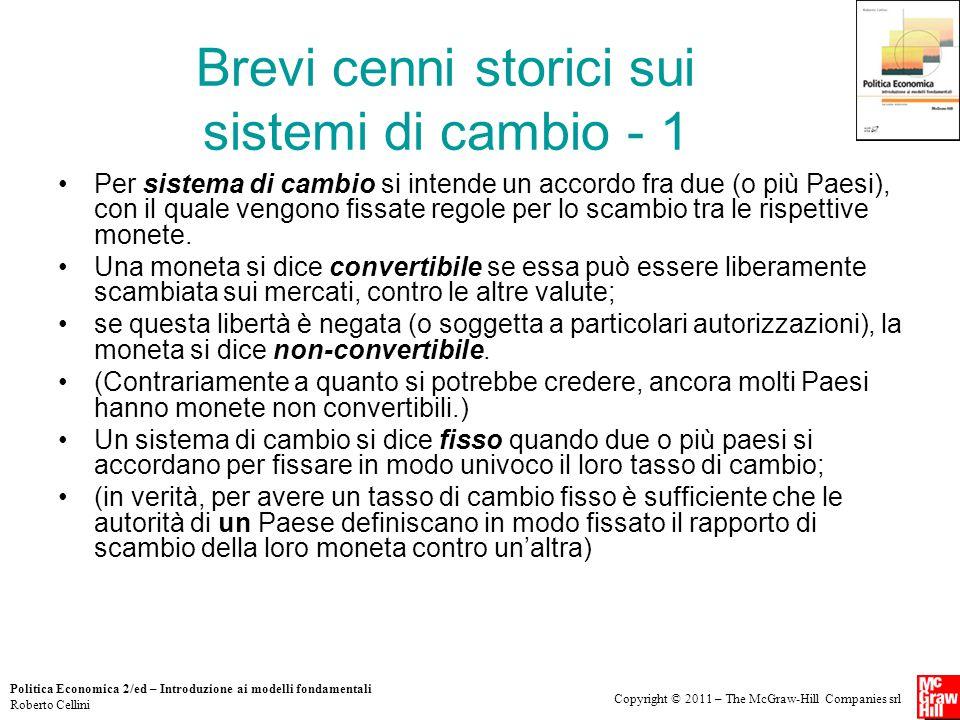 Copyright © 2011 – The McGraw-Hill Companies srl Politica Economica 2/ed – Introduzione ai modelli fondamentali Roberto Cellini Brevi cenni storici su