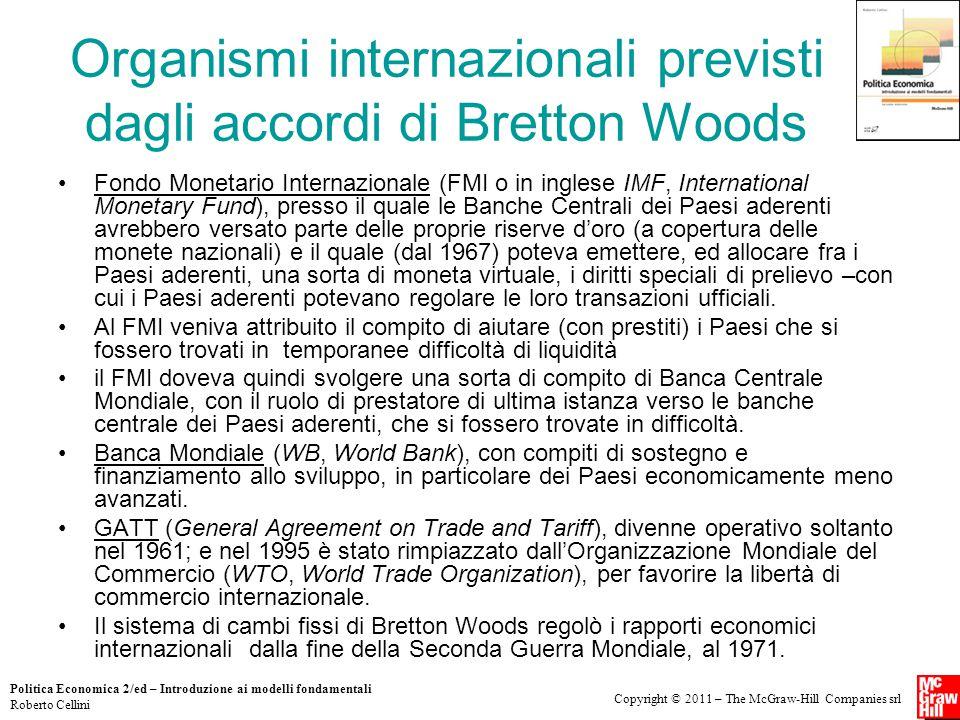 Copyright © 2011 – The McGraw-Hill Companies srl Politica Economica 2/ed – Introduzione ai modelli fondamentali Roberto Cellini Organismi internaziona