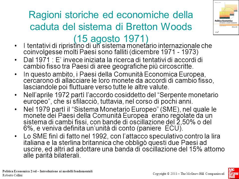 Copyright © 2011 – The McGraw-Hill Companies srl Politica Economica 2/ed – Introduzione ai modelli fondamentali Roberto Cellini Ragioni storiche ed ec