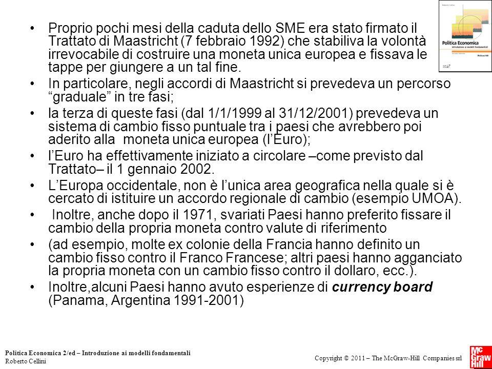 Copyright © 2011 – The McGraw-Hill Companies srl Politica Economica 2/ed – Introduzione ai modelli fondamentali Roberto Cellini Proprio pochi mesi del