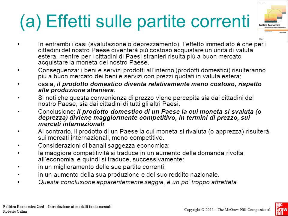 Copyright © 2011 – The McGraw-Hill Companies srl Politica Economica 2/ed – Introduzione ai modelli fondamentali Roberto Cellini (a) Effetti sulle part