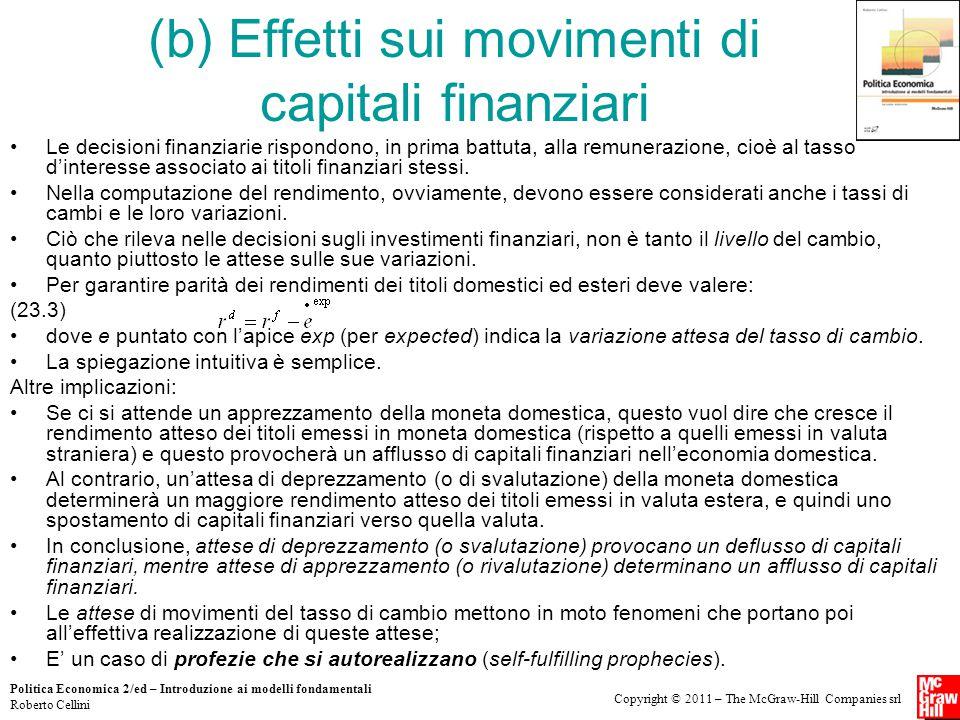 Copyright © 2011 – The McGraw-Hill Companies srl Politica Economica 2/ed – Introduzione ai modelli fondamentali Roberto Cellini (b) Effetti sui movime