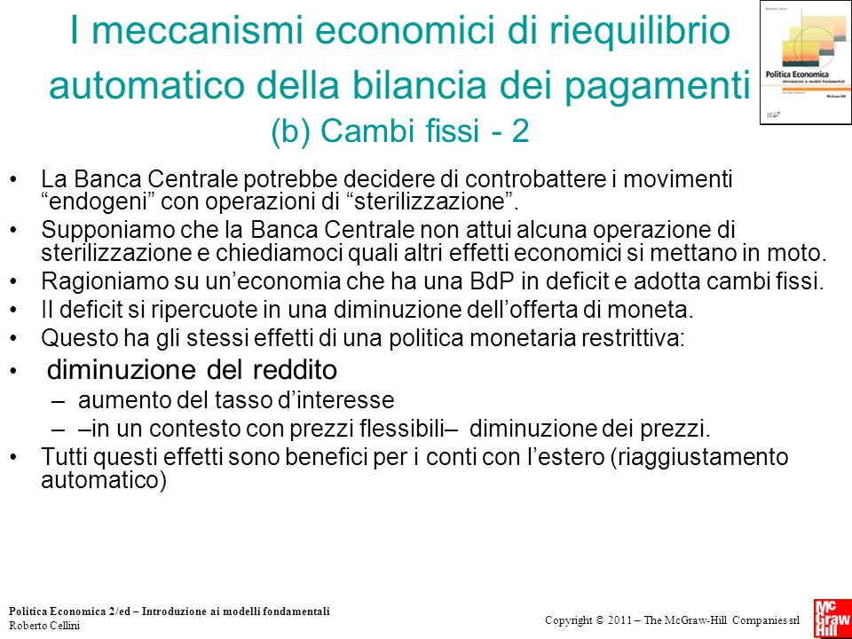 Copyright © 2011 – The McGraw-Hill Companies srl Politica Economica 2/ed – Introduzione ai modelli fondamentali Roberto Cellini I meccanismi economici