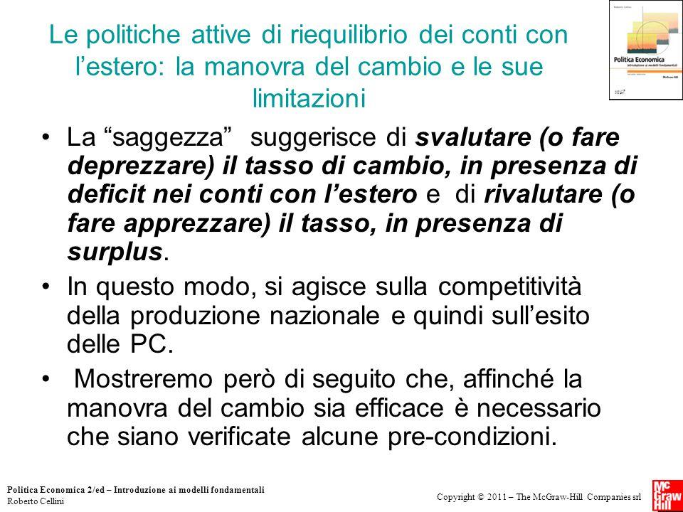 Copyright © 2011 – The McGraw-Hill Companies srl Politica Economica 2/ed – Introduzione ai modelli fondamentali Roberto Cellini Le politiche attive di