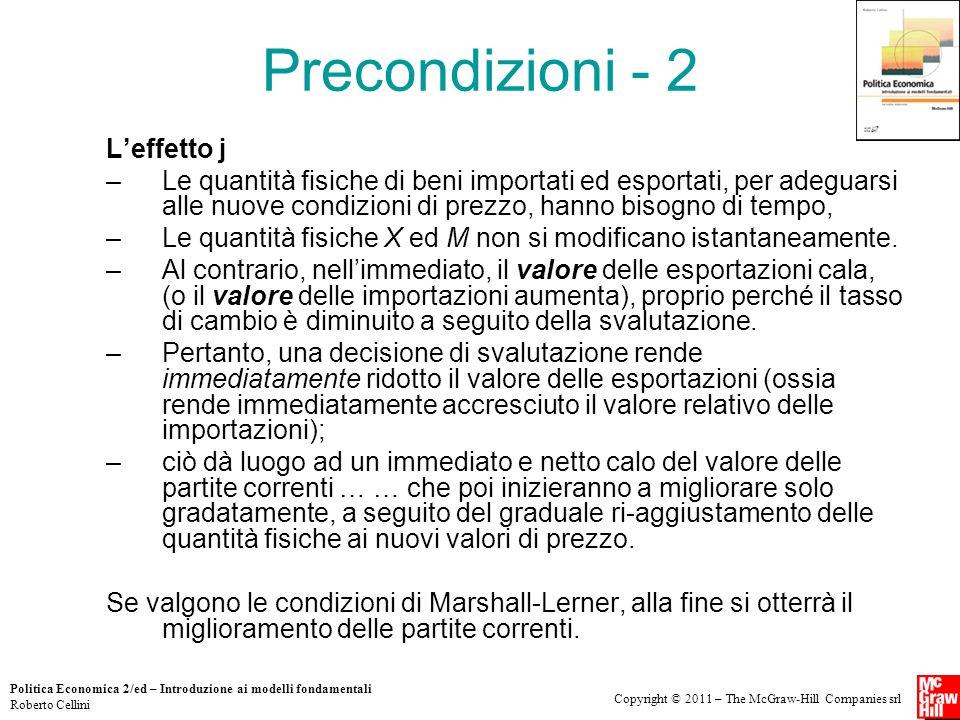 Copyright © 2011 – The McGraw-Hill Companies srl Politica Economica 2/ed – Introduzione ai modelli fondamentali Roberto Cellini Precondizioni - 2 L'ef