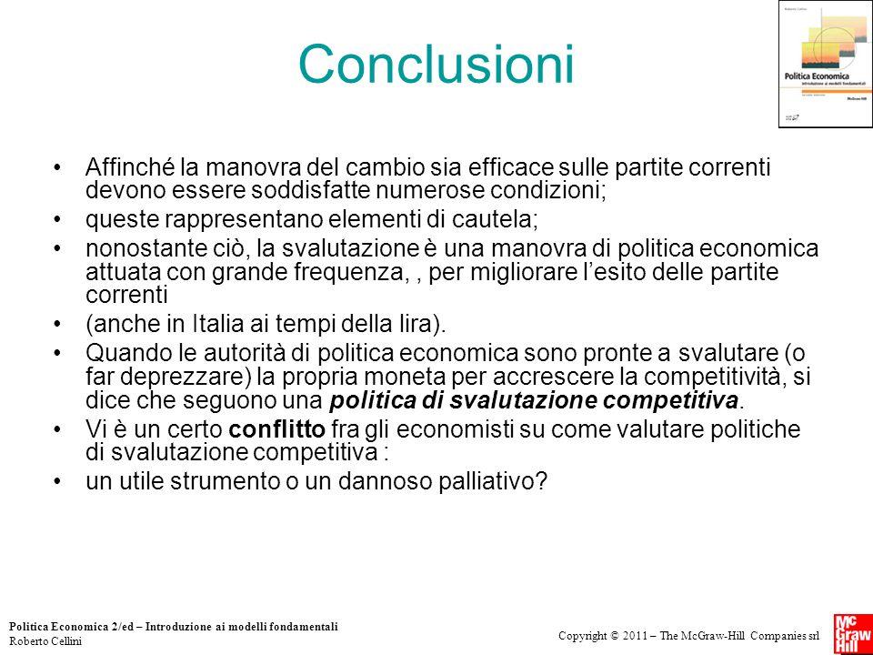 Copyright © 2011 – The McGraw-Hill Companies srl Politica Economica 2/ed – Introduzione ai modelli fondamentali Roberto Cellini Conclusioni Affinché l