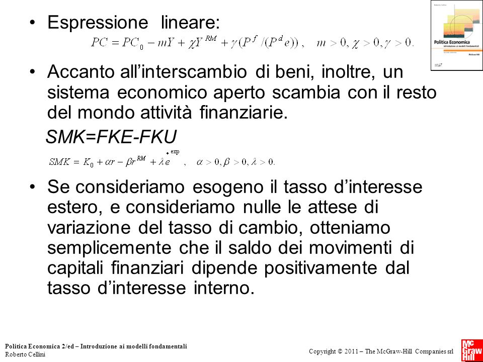 Copyright © 2011 – The McGraw-Hill Companies srl Politica Economica 2/ed – Introduzione ai modelli fondamentali Roberto Cellini Espressione lineare: A