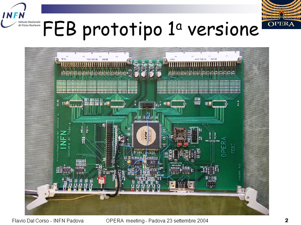 Flavio Dal Corso - INFN Padova2 OPERA meeting - Padova 23 settembre 2004 FEB prototipo 1 a versione