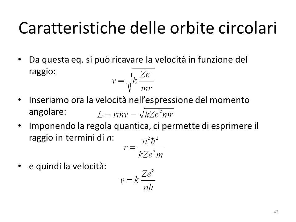 Caratteristiche delle orbite circolari Da questa eq.