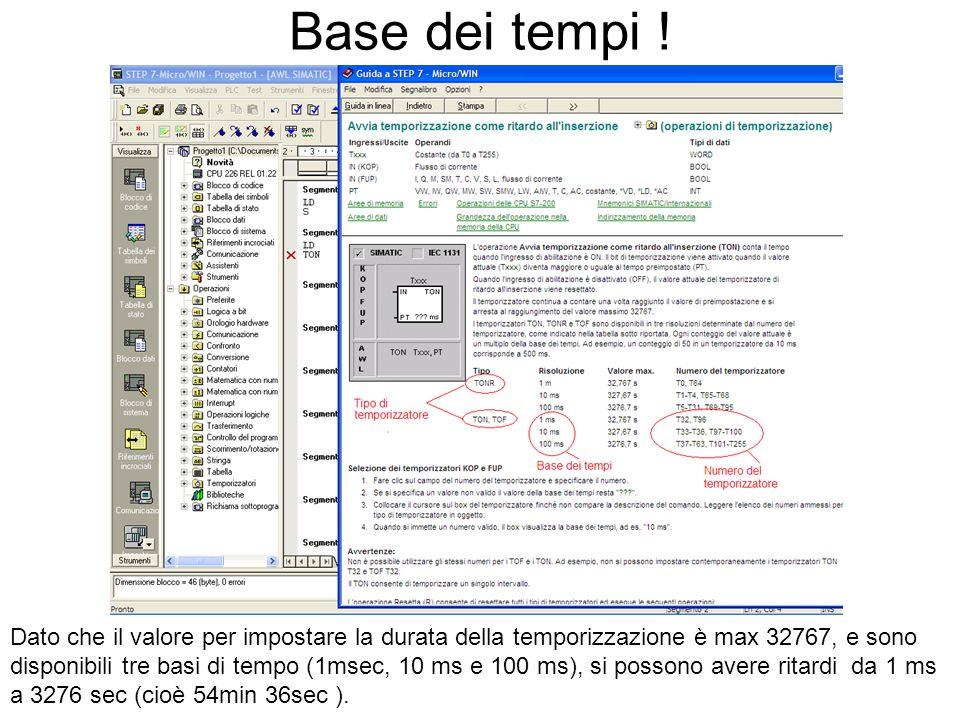 Base dei tempi ! Dato che il valore per impostare la durata della temporizzazione è max 32767, e sono disponibili tre basi di tempo (1msec, 10 ms e 10