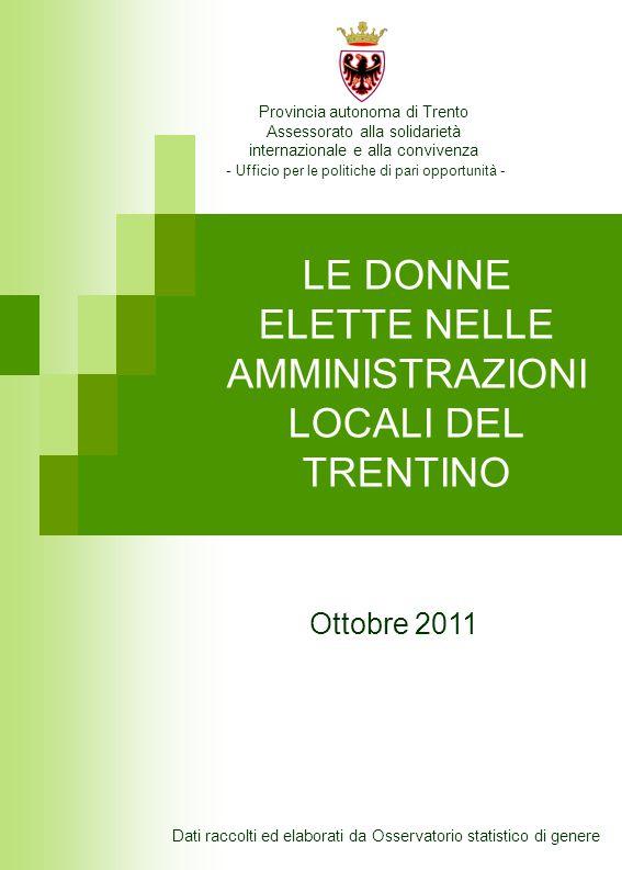Comunità di Valle 2011 Fonte: Servizio autonomie locali della Provincia autonoma di Trento Elaborazione dati: Osservatorio statistico di genere > Giunte