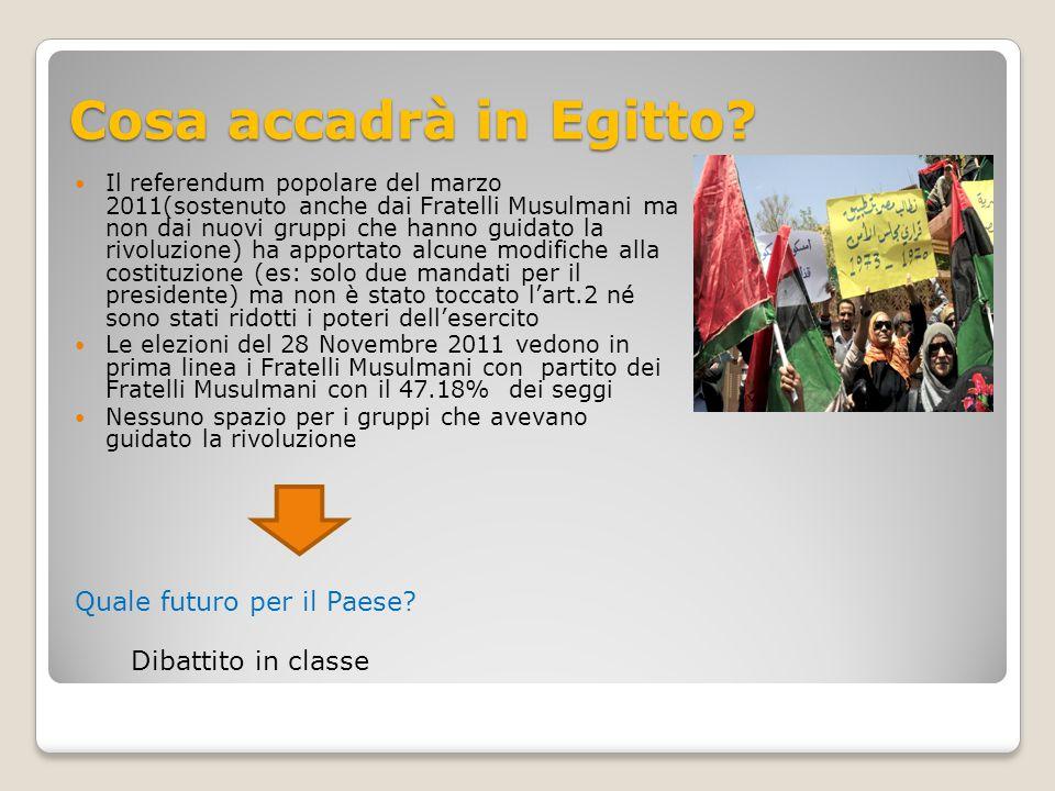 Cosa accadrà in Egitto? Il referendum popolare del marzo 2011(sostenuto anche dai Fratelli Musulmani ma non dai nuovi gruppi che hanno guidato la rivo
