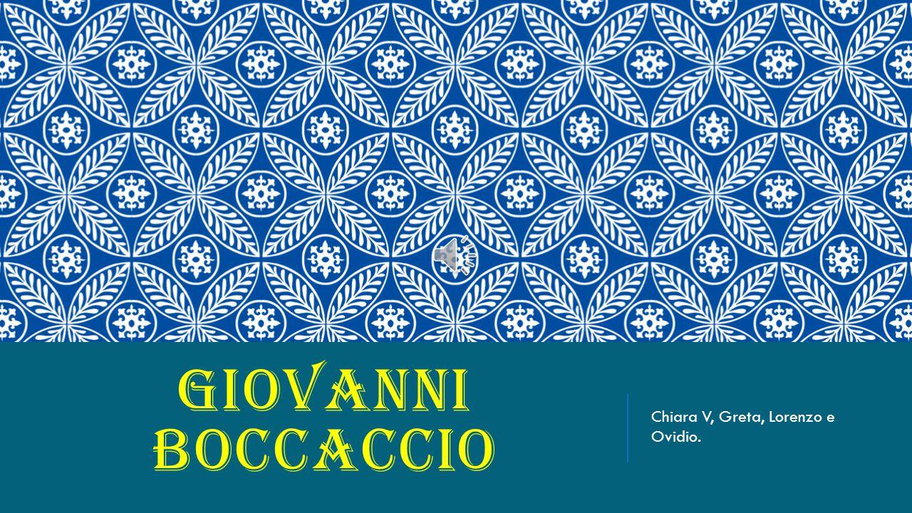 GIOVANNI BOCCACCIO Chiara V, Greta, Lorenzo e Ovidio.