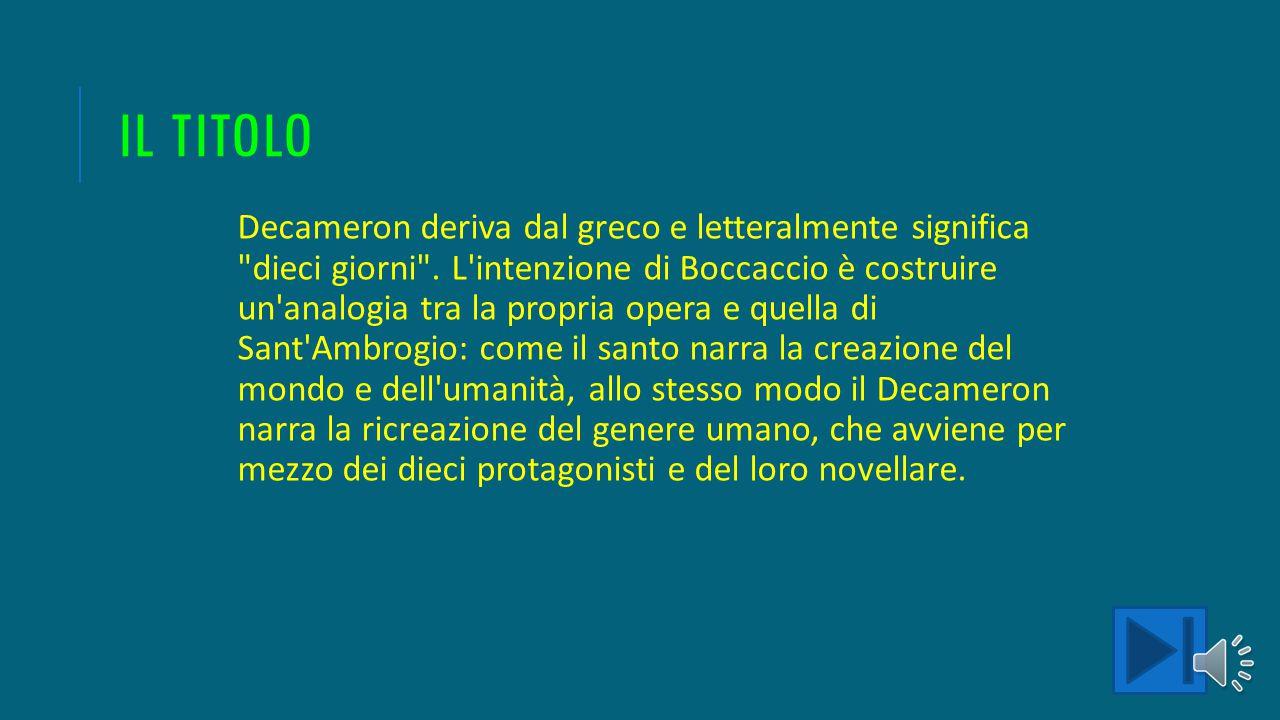 Il Decamerone o Decameron è una raccolta di cento novelle scritta da Giovanni Boccaccio probabilmente tra il 1349 e il 1351 o il 1353. È considerata u