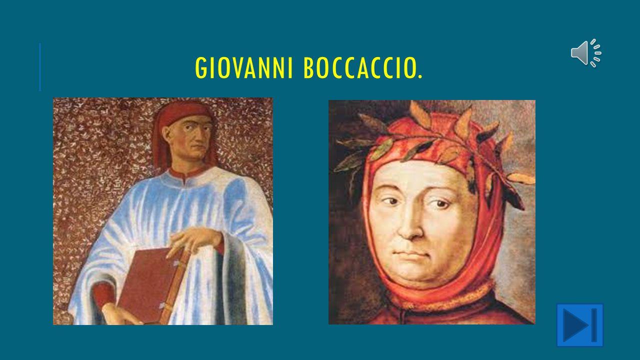 LA VITA DI GIOVANNI BOCCACCIO Figlio di un mercante fiorentino e di una nobildonna, Giovani Boccaccio nacque nel 1313 non si sa se a Certaldo o a Fire