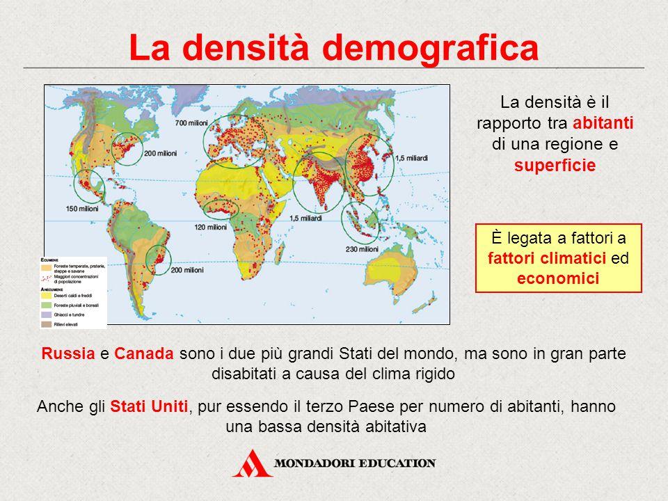 La densità demografica La densità è il rapporto tra abitanti di una regione e superficie È legata a fattori a fattori climatici ed economici Russia e