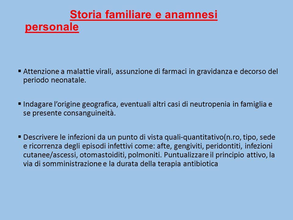 Storia familiare e anamnesi personale  Attenzione a malattie virali, assunzione di farmaci in gravidanza e decorso del periodo neonatale.  Indagare