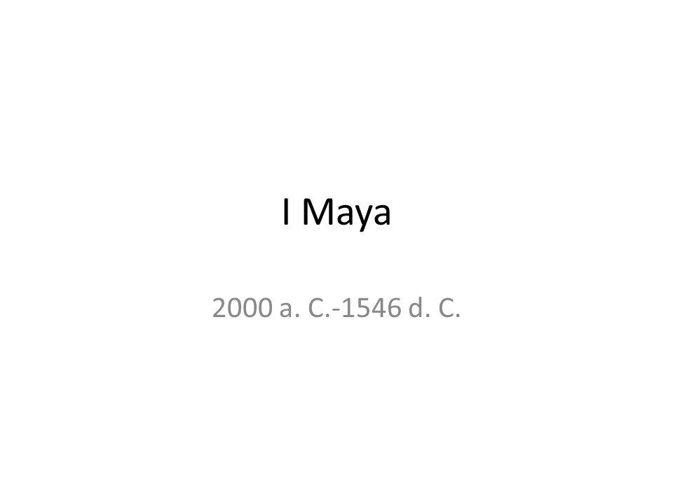 I Maya 2000 a. C.-1546 d. C.