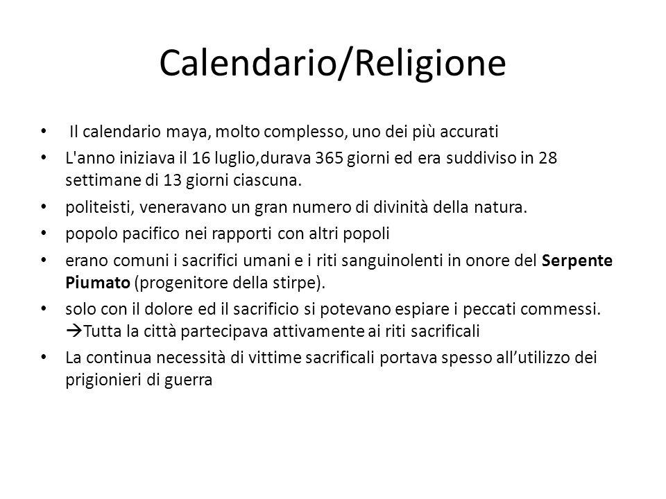 Calendario/Religione Il calendario maya, molto complesso, uno dei più accurati L'anno iniziava il 16 luglio,durava 365 giorni ed era suddiviso in 28 s