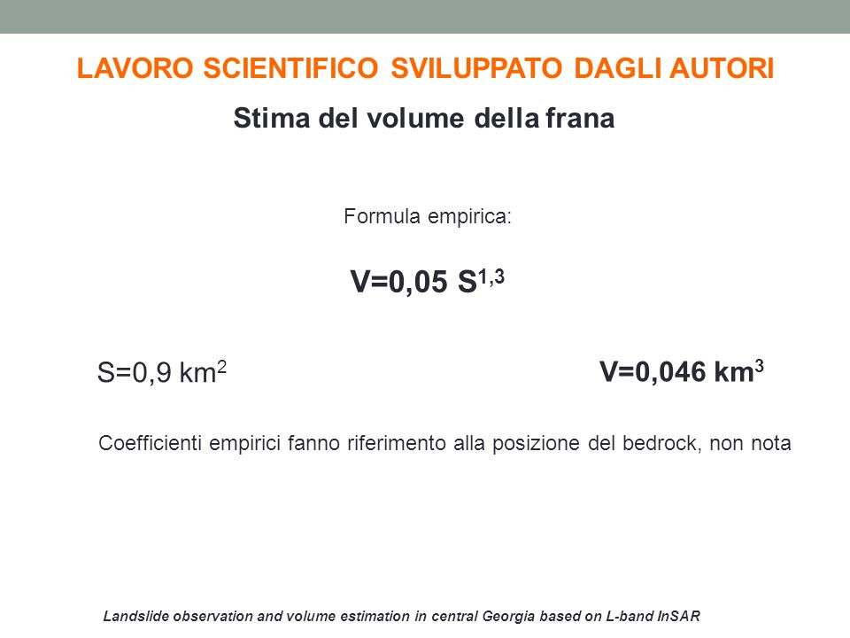 Landslide observation and volume estimation in central Georgia based on L-band InSAR LAVORO SCIENTIFICO SVILUPPATO DAGLI AUTORI Stima del volume della