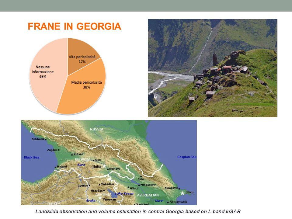 Landslide observation and volume estimation in central Georgia based on L-band InSAR AREA DI STUDIO GEOLOGIA Arenarie Sabbie Rocce sedimentarie silicee Scisti Faglia di Kutaisi-Sachkhere TOPOGRAFIA 500-800 m s.l.m.m.