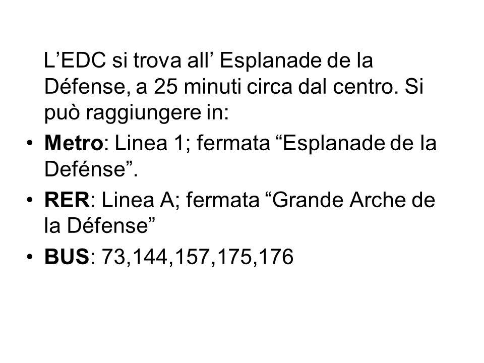 """L'EDC si trova all' Esplanade de la Défense, a 25 minuti circa dal centro. Si può raggiungere in: Metro: Linea 1; fermata """"Esplanade de la Defénse"""". R"""