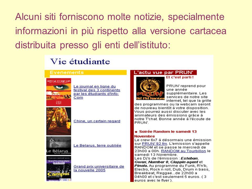 Alcuni siti forniscono molte notizie, specialmente informazioni in più rispetto alla versione cartacea distribuita presso gli enti dell'istituto: