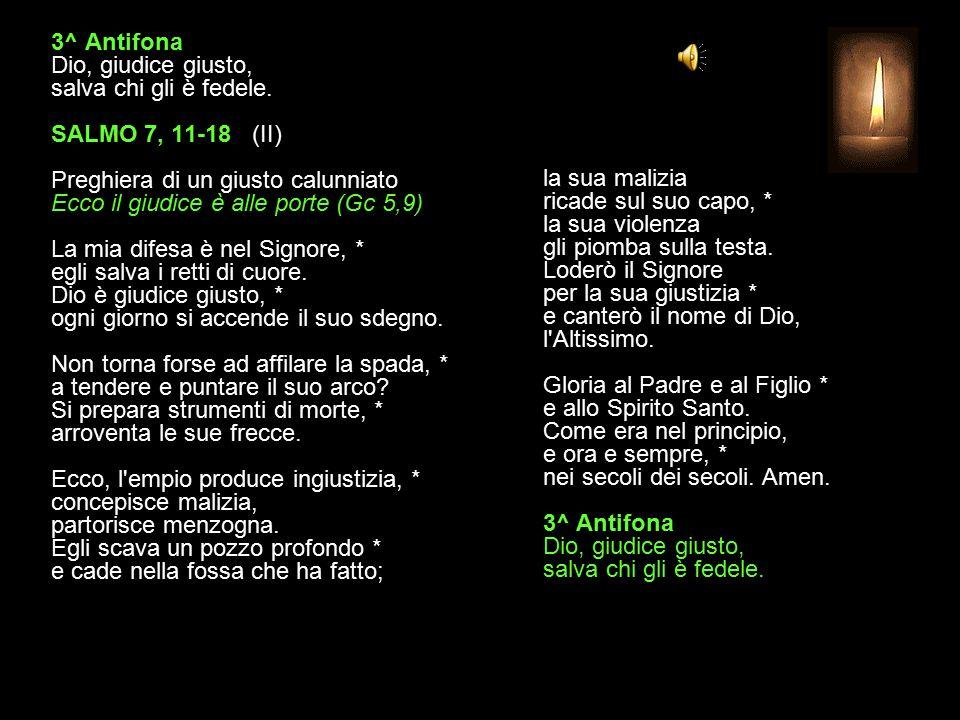 2^ Antifona Sorgi, Signore, giudica i popoli nella tua giustizia.