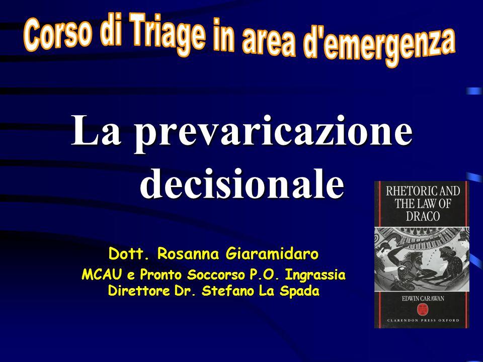 La prevaricazione decisionale Dott.Rosanna Giaramidaro MCAU e Pronto Soccorso P.O.