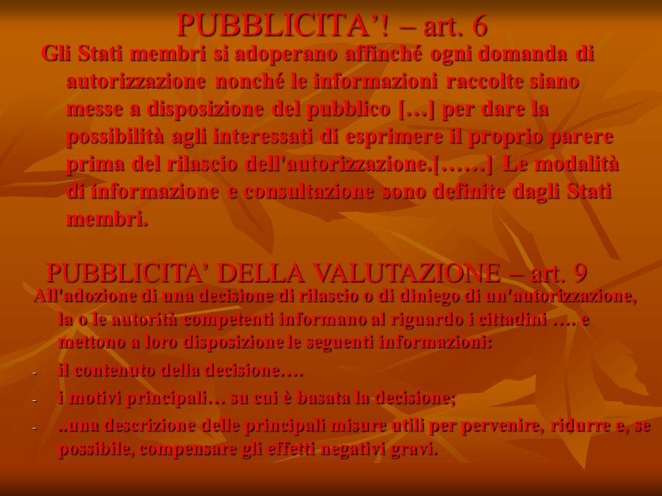PUBBLICITA '! – art. 6 Gli Stati membri si adoperano affinché ogni domanda di autorizzazione nonché le informazioni raccolte siano messe a disposizion