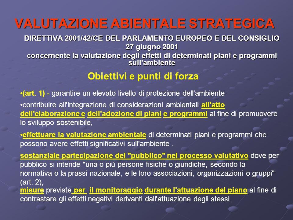 VALUTAZIONE ABIENTALE STRATEGICA DIRETTIVA 2001/42/CE DEL PARLAMENTO EUROPEO E DEL CONSIGLIO 27 giugno 2001 concernente la valutazione degli effetti d