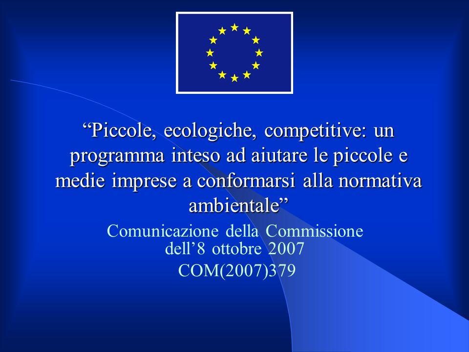 """""""Piccole, ecologiche, competitive: un programma inteso ad aiutare le piccole e medie imprese a conformarsi alla normativa ambientale"""" Comunicazione de"""
