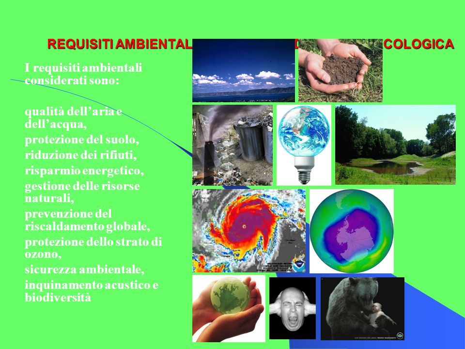 REQUISITI AMBIENTALI DEL MARCHIO DI QUALITA' ECOLOGICA I requisiti ambientali considerati sono: qualità dell'aria e dell'acqua, protezione del suolo,