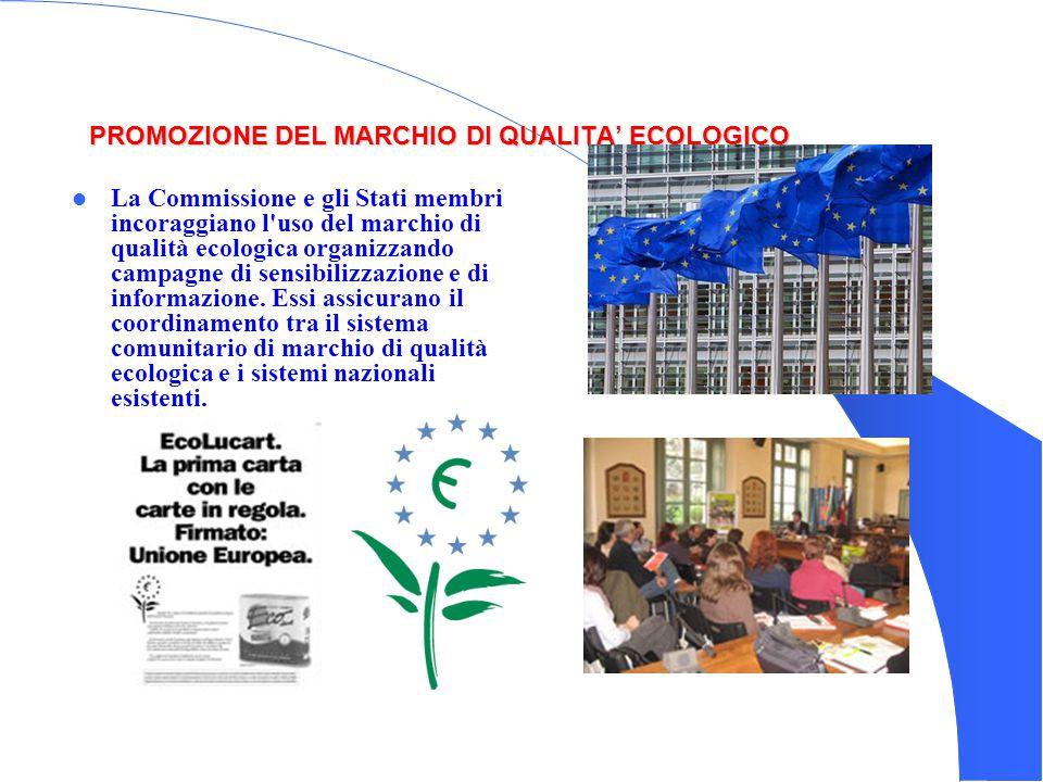PROMOZIONE DEL MARCHIO DI QUALITA' ECOLOGICO La Commissione e gli Stati membri incoraggiano l'uso del marchio di qualità ecologica organizzando campag
