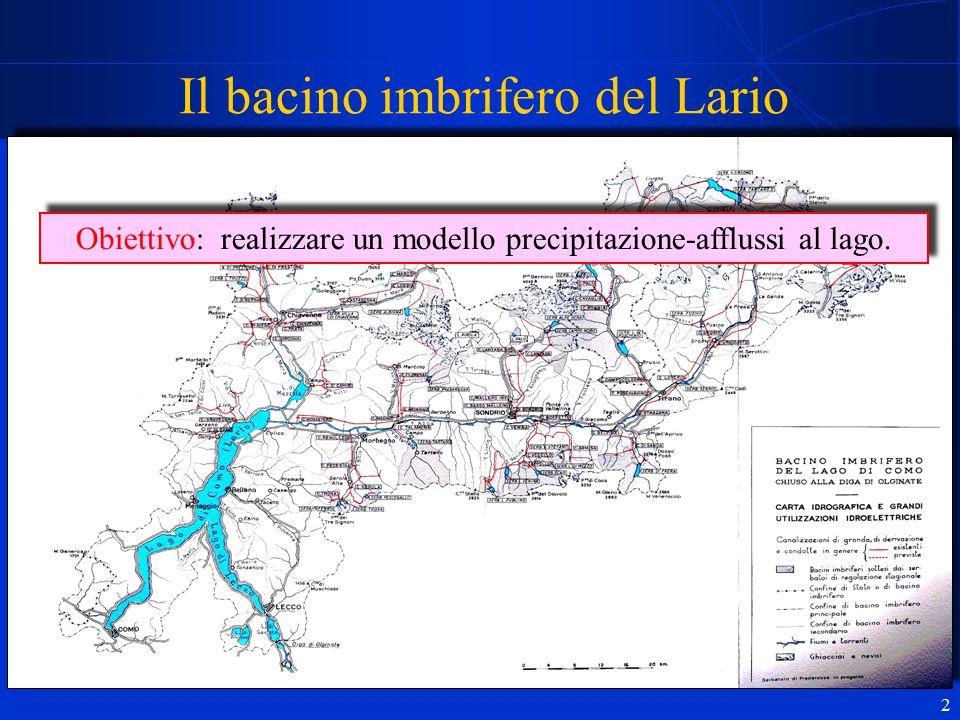 2 Il bacino imbrifero del Lario Obiettivo: realizzare un modello precipitazione-afflussi al lago.