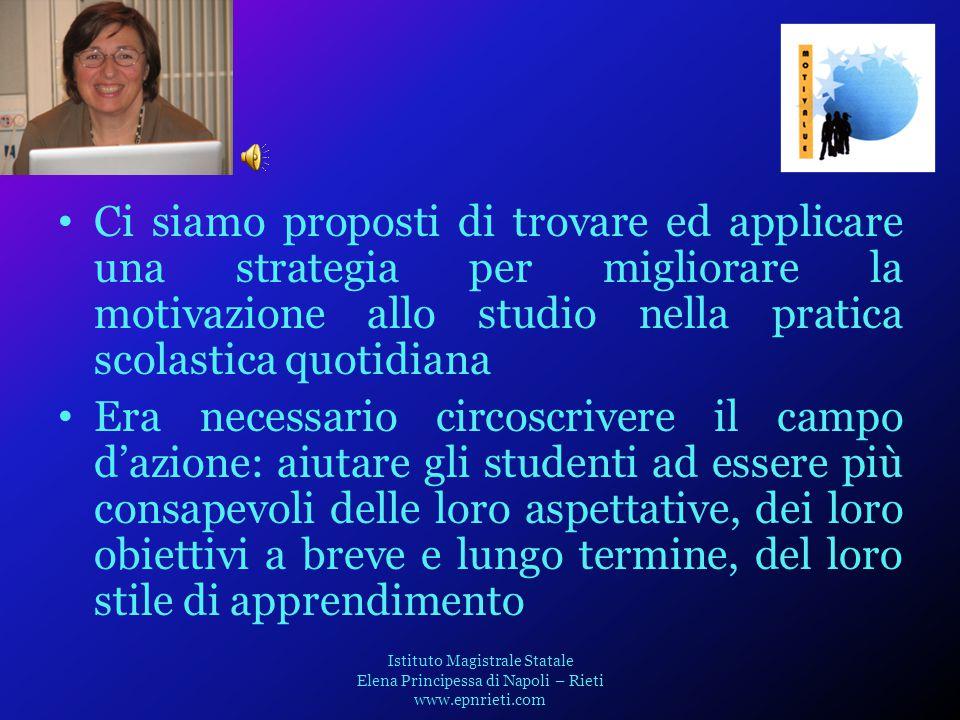 il nome del progetto: the value of motivation, MOTIVALUE Istituto Magistrale Statale Elena Principessa di Napoli – Rieti www.epnrieti.com