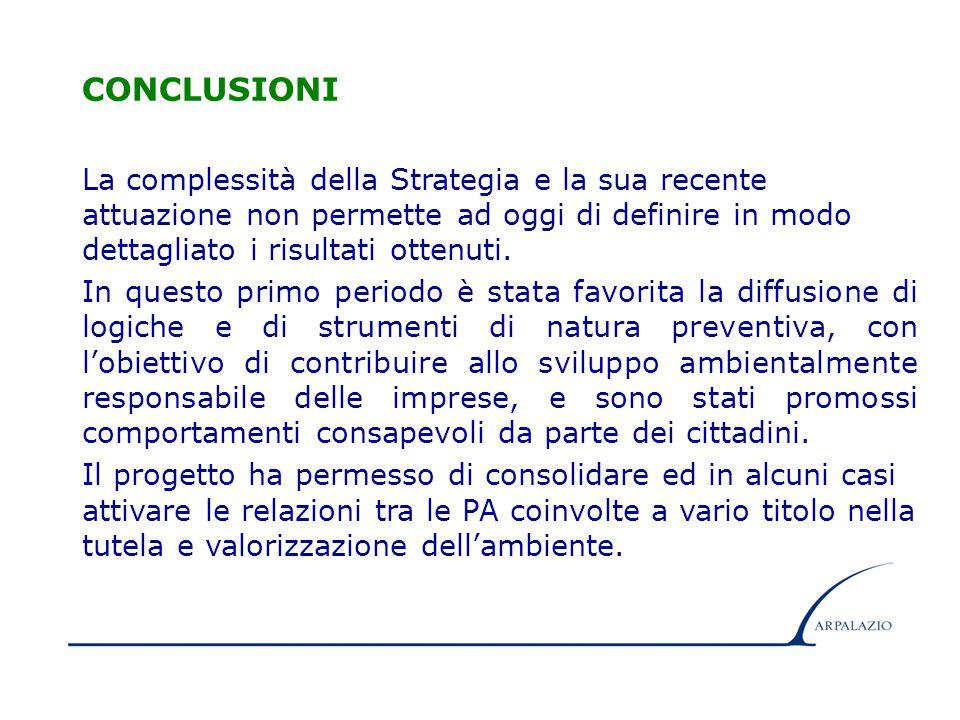 17 CONCLUSIONI La complessità della Strategia e la sua recente attuazione non permette ad oggi di definire in modo dettagliato i risultati ottenuti.