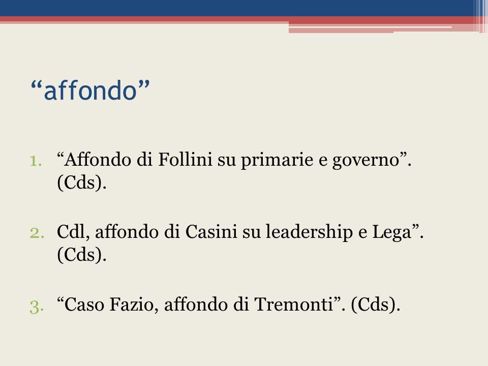 affondo 1. Affondo di Follini su primarie e governo .