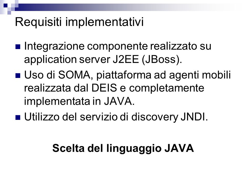 Requisiti implementativi Integrazione componente realizzato su application server J2EE (JBoss).