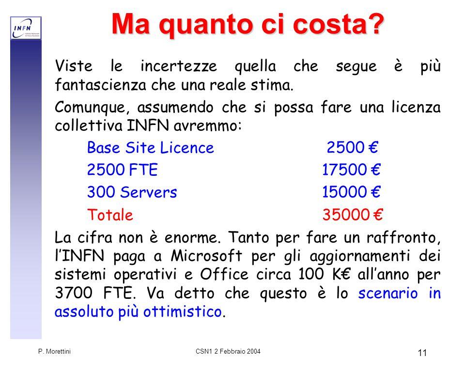 CSN1 2 Febbraio 2004 P. Morettini 11 Ma quanto ci costa.