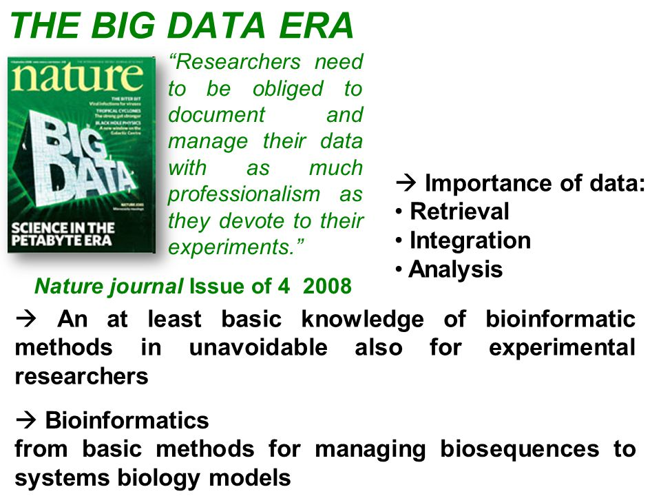 """Researchers need to be obliged to document and manage their data with as much professionalism as they devote to their experiments."" THE BIG DATA ERA"