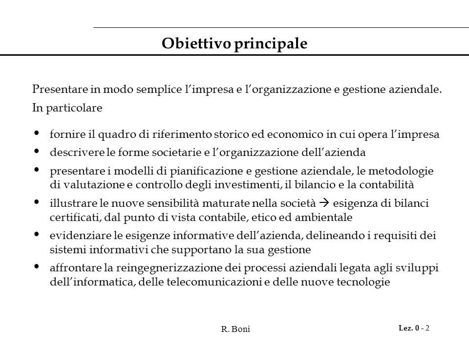 R. Boni Lez. 0 - 2 Presentare in modo semplice l'impresa e l'organizzazione e gestione aziendale. In particolare fornire il quadro di riferimento stor