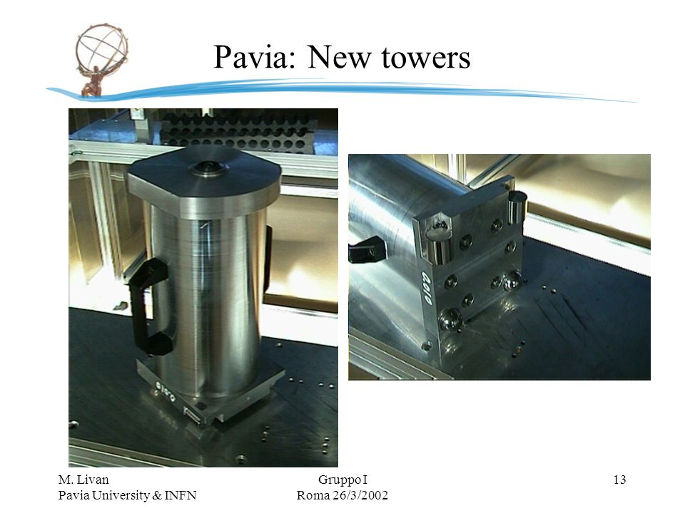 M. Livan Pavia University & INFN Gruppo I Roma 26/3/2002 13 Pavia: New towers