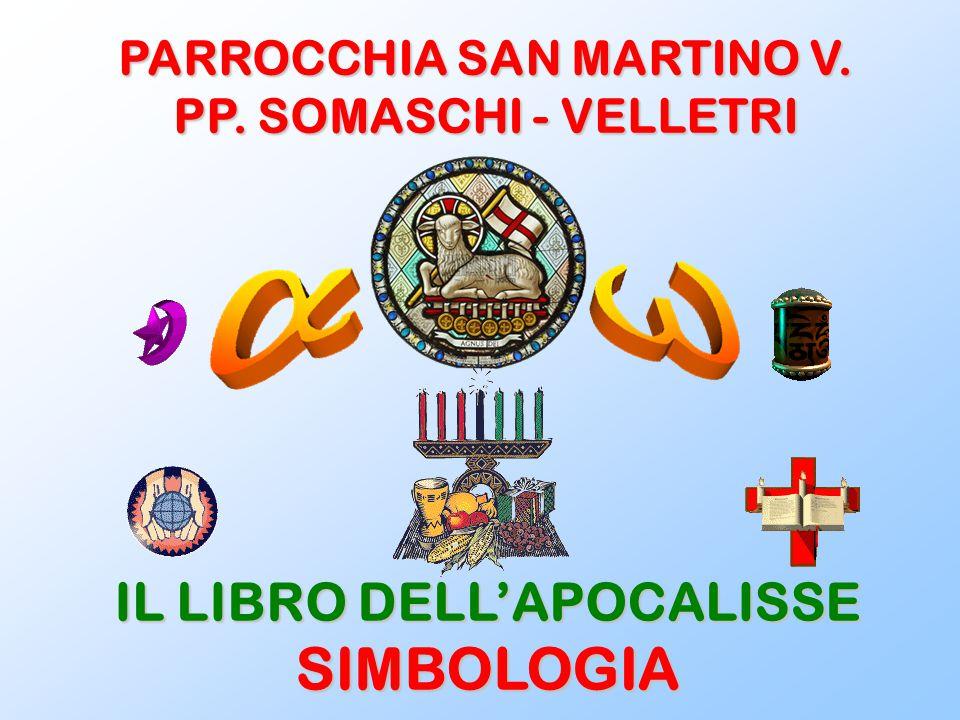 PARROCCHIA SAN MARTINO V. PP. SOMASCHI - VELLETRI IL LIBRO DELL'APOCALISSE SIMBOLOGIA