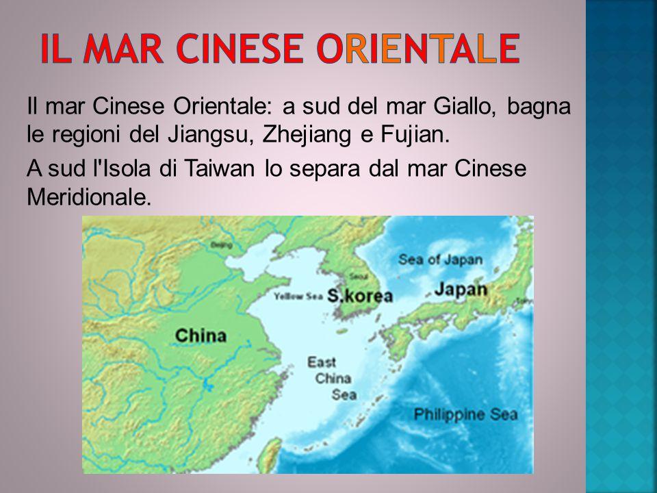 Il mar Cinese Orientale: a sud del mar Giallo, bagna le regioni del Jiangsu, Zhejiang e Fujian.